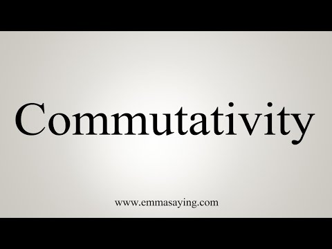 How To Pronounce Commutativity