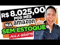 Como Ganhar Dinheiro na Amazon Brasil SEM Estoque [Incrivelmente Fácil]