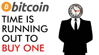 Buy ONE Bitcoin Your Time Is Running Out [2020]