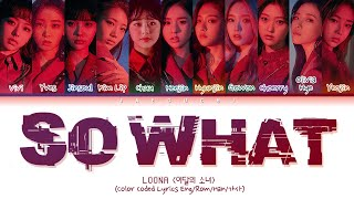 "LOONA (이달의 소녀) ""So What"" (Color Coded Lyrics Eng/Rom/Han/가사)"