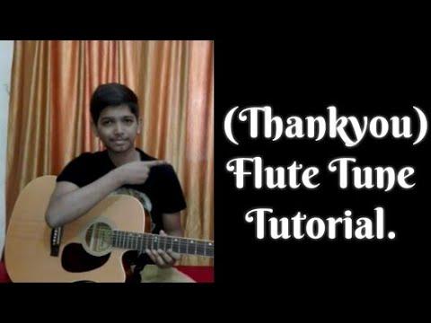 (Thankyou Movie) Flute Tune Tutorial.