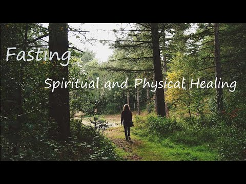 Fasting for Spiritual and Physical Healing