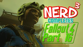 Nerd³ Completes... Fallout 4 - 16 - Changing Rooms