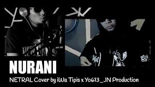 Netral - Nurani (cover) with lyrics | iWa Tipis x Yo613_JN Production