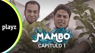 Mambo: Capítulo 1 - COMPLETO | Playz