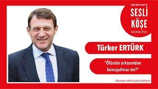 Türker Ertürk - Sesli Köşe 26 Kasım 2019 Salı