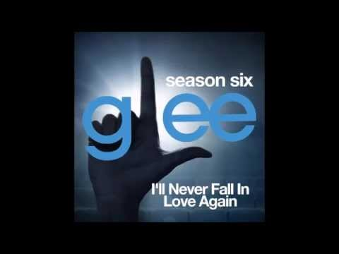 Glee - I'll Never Fall In Love Again (DOWNLOAD MP3+LYRICS)