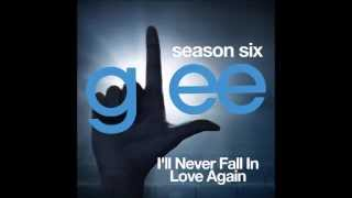 glee i ll never fall in love again download mp3 lyrics