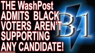 White Media Finally Admits Black Voters Aren't Backing ANY Candidate!