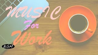 【CAFE MUSIC】Music for Work - Background Music - Jazz & Bossa Nova Instrumental Music
