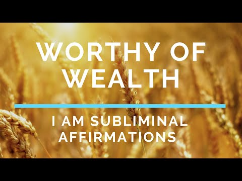 I Am Worthy of Wealth Subliminal Affirmations w Binaural Tones