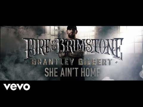 Brantley Gilbert - She Ain't Home (Lyric Video)