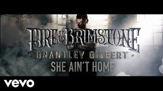 Download Brantley Gilbert - She Ain't Home (Lyric Video) Mp3 and Videos
