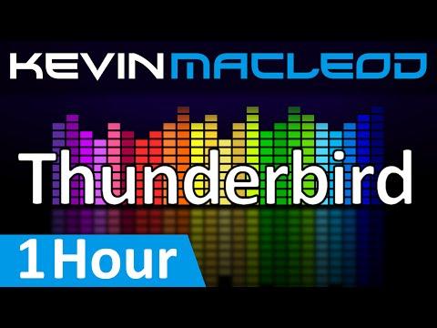 Kevin MacLeod: Thunderbird [1 HOUR]