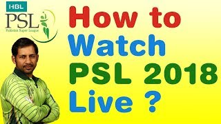 How to Watch PSL 3 2018 live Streaming Without any App- 3 Best methods