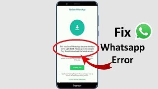 Fix this version of whatsapp became obsolete Error in Android 2018