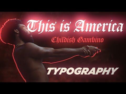 CHILDISH GAMBINO - THIS IS AMERICA [TYPOGRAPHY/TIPOGRAFIA]