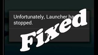 Fix unfortunately launcher has stopped working in android|tablets