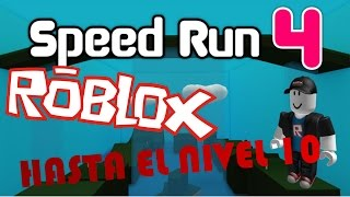 Trying to get to the nvl. 10. Speed run 4 -Roblox