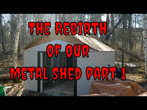 The Rebirth of our Metal Shed part 1 that was damaged from 2 winter snow storms.