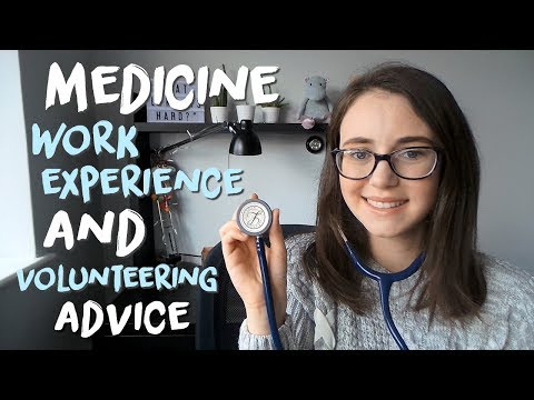 MEDICINE WORK EXPERIENCE & VOLUNTEERING - What I Did, Advice