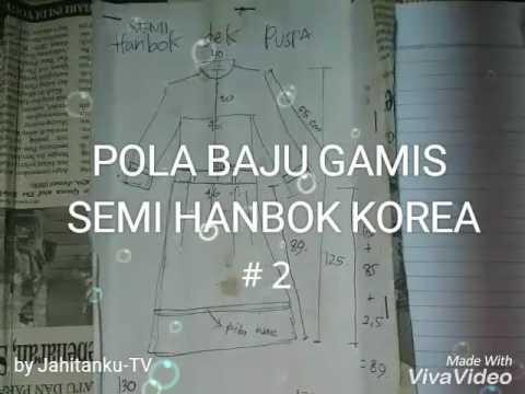 Pola Baju Gamis Semi Hanbok Korea 2 Jahitanku Tv Youtube