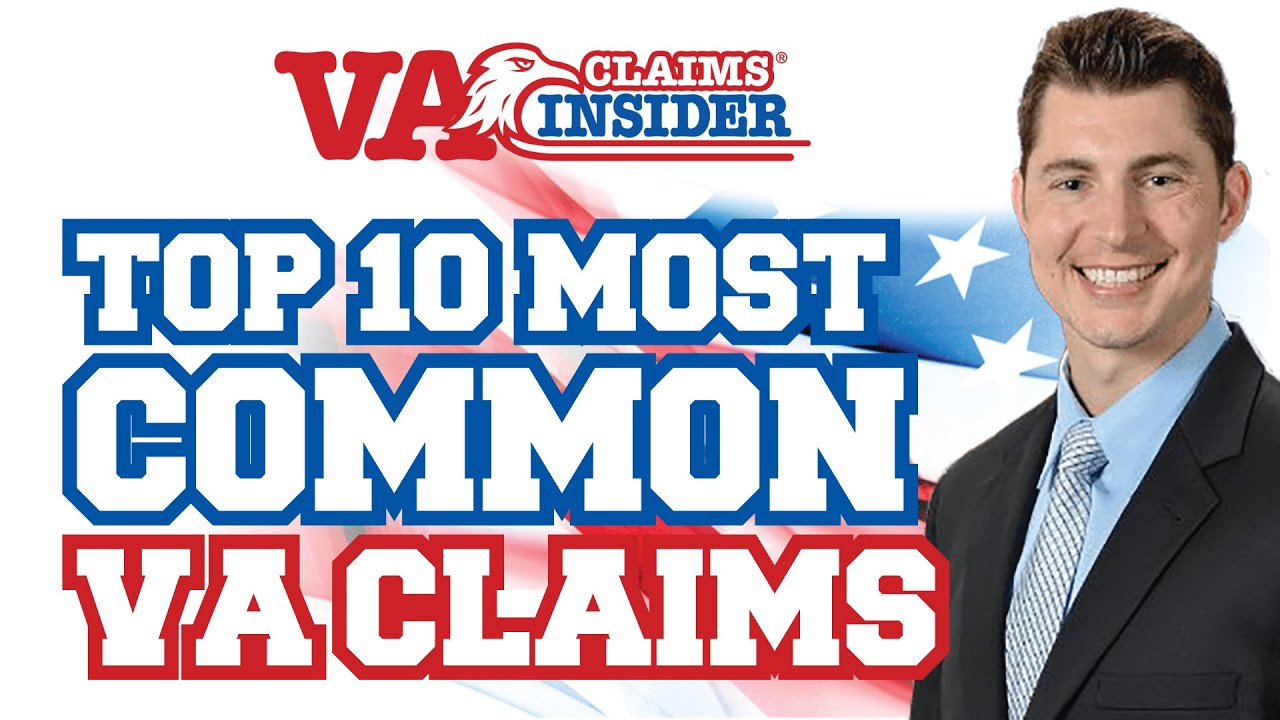 Top 10 Most Common VA Disability Claims - VA Claims Insider