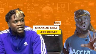 According To This Nigerian Guy, Ghanaian Girls Are Cheap..I Disagree!