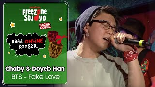 Chaby & Doyeb Han - Fake Love | FreeZone Stüdyo'da Simge ile Raad Online Konser | #SaçmaGüzel