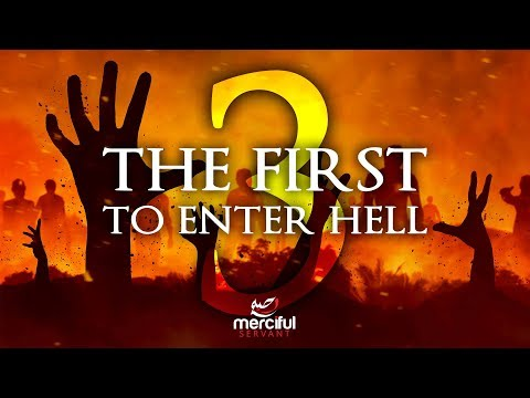 THE FIRST 3 TO ENTER HELL (SHOCKING)