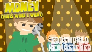"""""""Money"""" (That's what I want) [HD] - Eddsworld Remastered Mp3"""