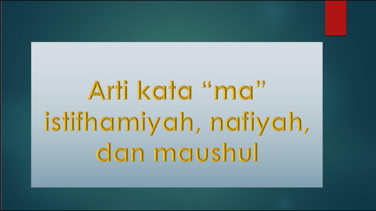 "Arti kata ""مَا"", istifhamiyah apa, nafiyah tidak, dan maushul yang.   YouTube"