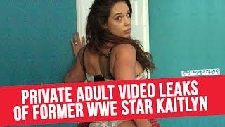 Adult Video Leaks Of Former WWE Star Kaitlyn