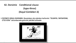 Conditional clause (type-three)  (Koşul Cümleleri-3) conditional clauses type 3