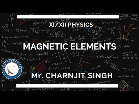 Magnetic Elements of Earth by Mr. Charanjit Singh Physics XI/XII