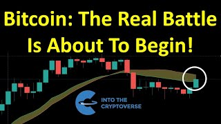 Bitcoin: The Real Battle Is About To Begin!