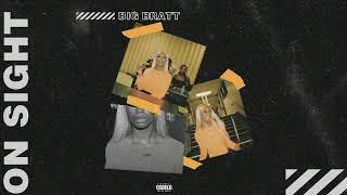 Big Bratt - On Sight (Official Audio)