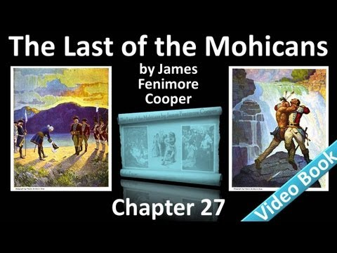 Chapter 27 - The Last of the Mohicans by James Fenimore Cooper