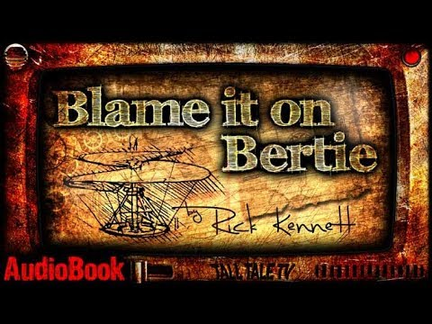 Blame it on Bertie 🎙️ Funny SciFi Audiobook 🎙️ by Rick Kennett
