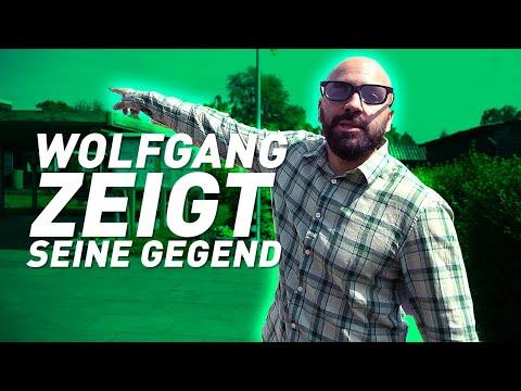 WOLFGANG ZEIGT SEINE GEGEND!