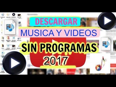 COMO DESCARGAR MÚSICA Y VÍDEOS GRATIS SIN PROGRAMAS 2018