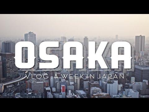 Osaka 大阪   A Week in Japan   GoPro