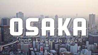 Osaka 大阪 | A Week in Japan | GoPro