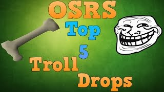 Top 5 OSRS Troll Drops