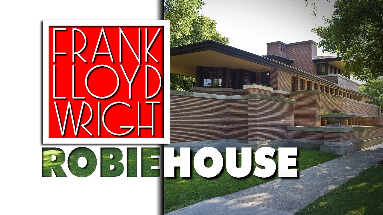 Frank Lloyd WRIGHT - ROBIE House - YouTube
