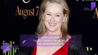 Meryl Streep, the actress with the most Oscar nominations
