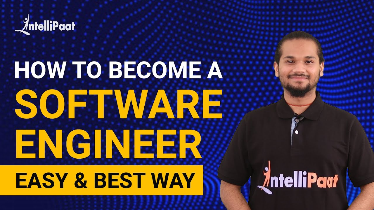 How to Become a Software Engineer | Software Engineer Complete Information | Intellipaat