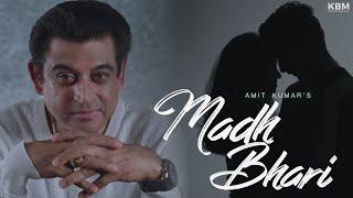 Madh Bhari | Full Song | Amit Kumar | KBM