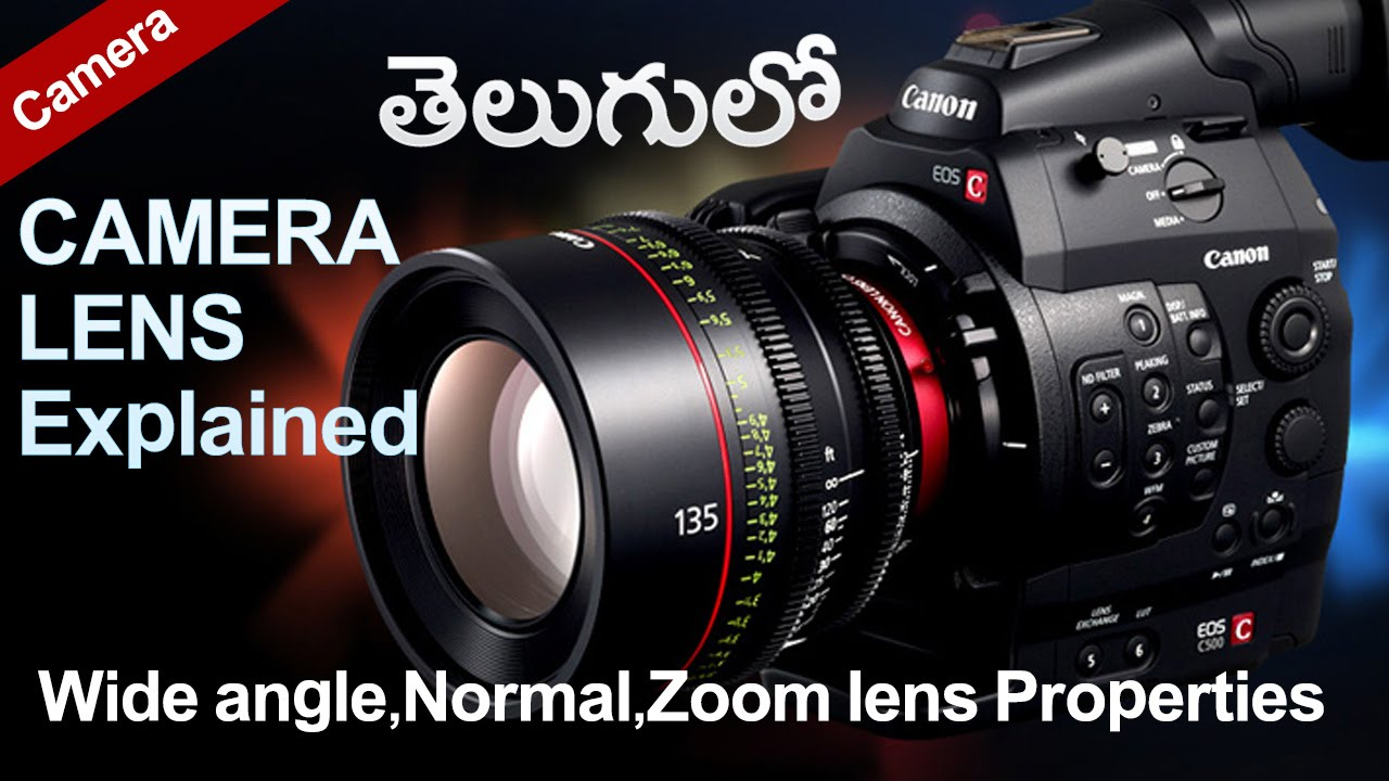 Camera lenses | Wide angle, Normal, Zoom lens Properties explained in  telugu tutorial