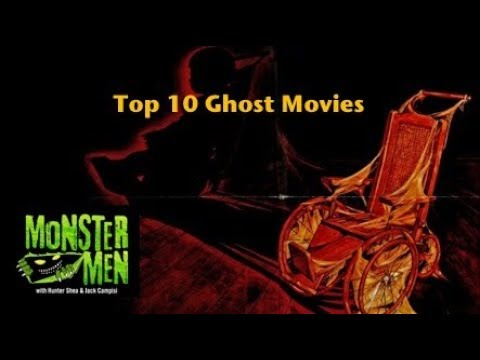 Top 10 Ghost Movies - Monster Men Ep. 126